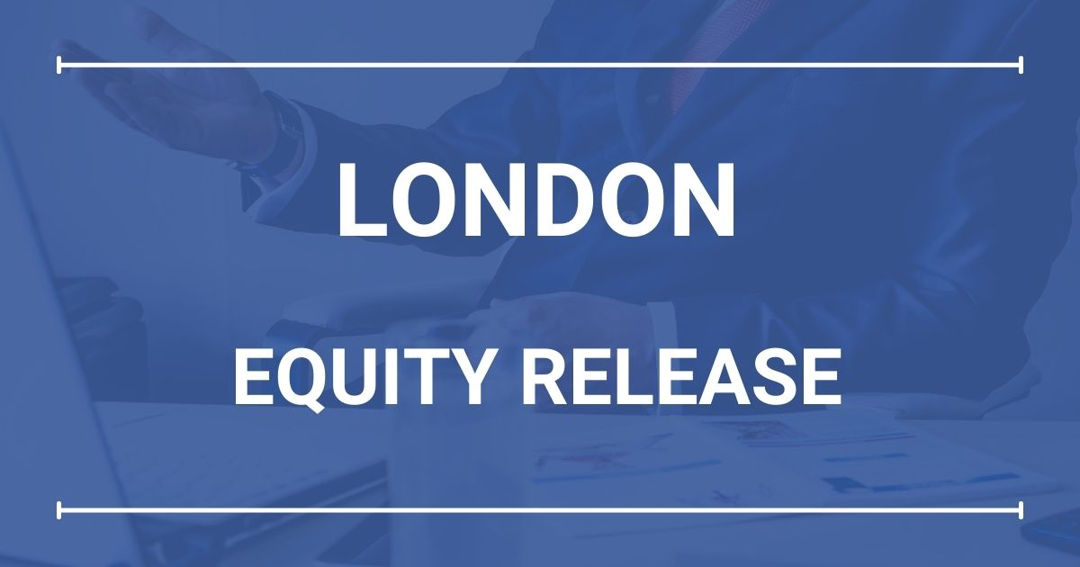 London Equity Release